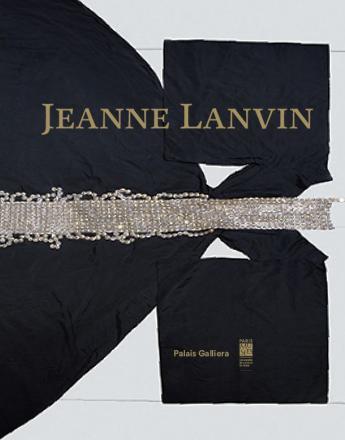 """Catalogue de l'exposition """"Jeanne Lanvin"""", Editeur : Paris Musées"""