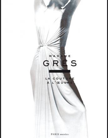 Couverture du catalogue Madame Grès, la couture à l'oeuvre