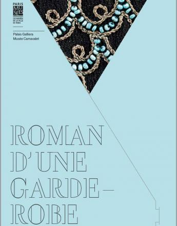 Catalogue de l'exposition Roman d'une garde-robe. Editions : © Paris Musées