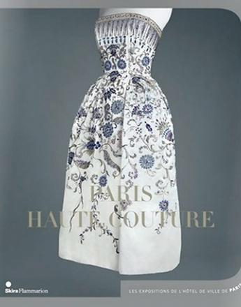 Catalogue Paris Haute Couture. Editions Skira - Flammarion